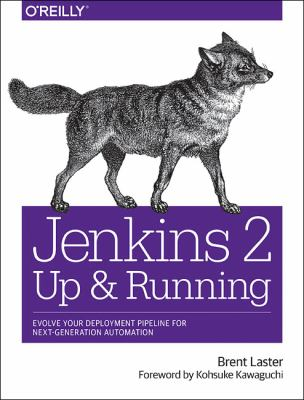 Cover image for Jenkins 2: up and running : evolve your deployment pipeline for next-generation automation