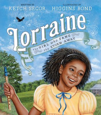 Cover image for Lorraine : the girl who sang the storm away