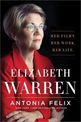 Cover image for Elizabeth Warren : her fight, her work, her life