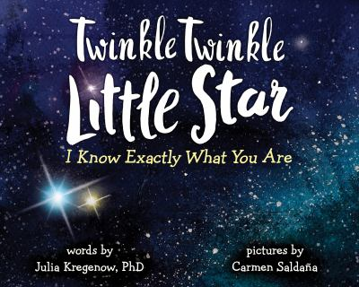 Cover image for Twinkle twinkle little star, I know exactly what you are