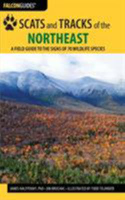 Cover image for Scats and tracks of the Northeast : a field guide to the signs of seventy wildlife species