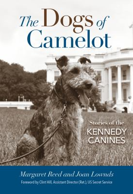 Cover image for The dogs of camelot : stories of the Kennedy canines