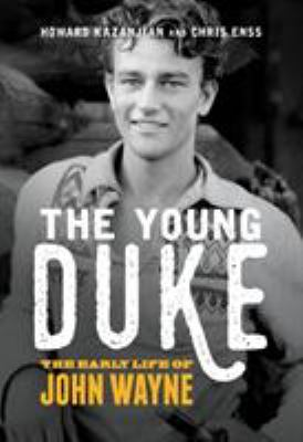 Cover image for The young Duke : the early life of John Wayne