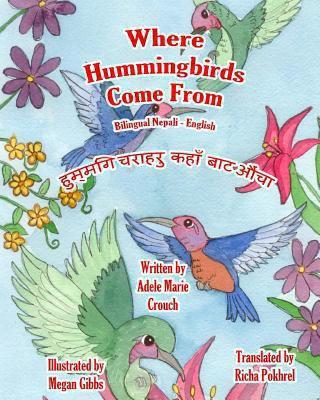 Cover image for Where hummingbirds come from = Hummagi carāharu kahām̆ bāṭa auñca