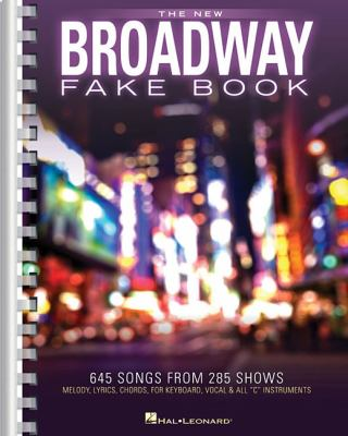 """Cover image for The new Broadway fake book : 645 songs from 285 shows : melody, lyrics, chords, for keyboard, vocal & all """"C"""" instruments."""