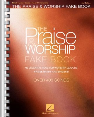"Cover image for The praise & worship fake book : melody, lyrics, chords for all ""C"" instruments."