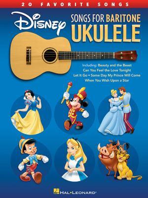 Cover image for Disney songs for baritone ukulele : 20 favorite songs.