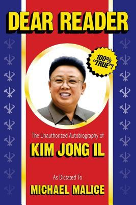 Cover image for Dear Reader : the unauthorized autobiography of Kim Jong Il