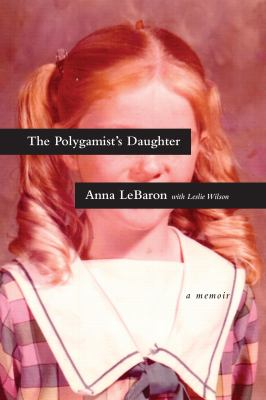 Cover image for The polygamist's daughter : a memoir