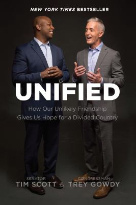 Cover image for Unified : how our unlikely friendship gives us hope for a divided country