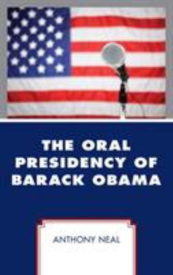 Cover image for The oral presidency of Barack Obama