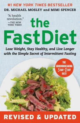 Cover image for The FastDiet : lose weight, stay healthy, and live longer with the simple secret of intermittent fasting