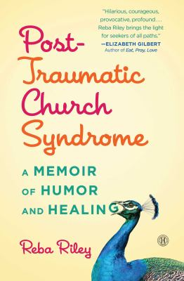 Cover image for Post-traumatic church syndrome : a memoir of humor and healing