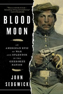 Cover image for Blood moon : an American epic of war and splendor in the Cherokee Nation