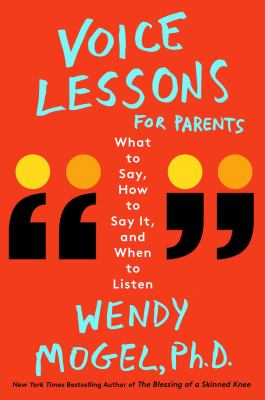Cover image for Voice lessons for parents : what to say, how to say it, and when to listen
