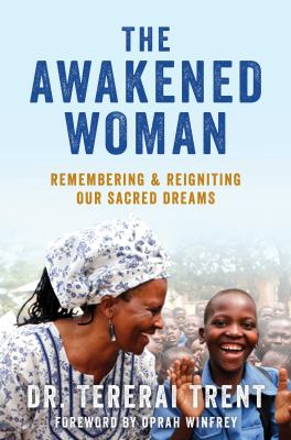 Cover image for The awakened woman : remembering & reigniting our sacred dreams