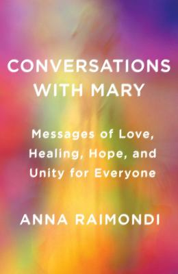 Cover image for Conversations with Mary : messages of love, healing, hope, and unity for everyone