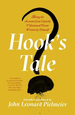 Cover image for Hook's tale : being the account of an unjustly villainized pirate written by himself