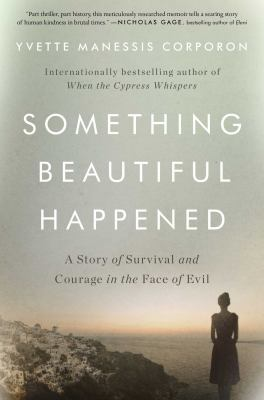 Cover image for Something beautiful happened : a story of survival and courage in the face of evil