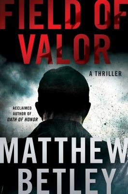 Cover image for Field of valor : a thriller
