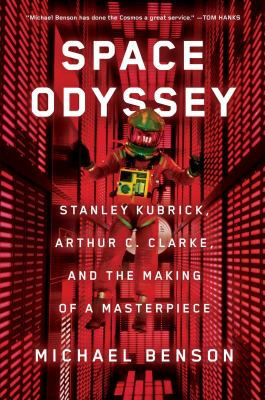 Cover image for Space Odyssey : Stanley Kubrick, Arthur C. Clarke, and the making of a masterpiece