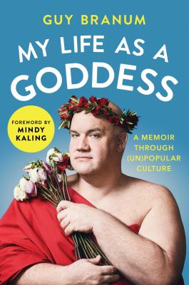 Cover image for My life as a goddess : a memoir through (un)popular culture