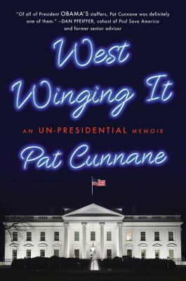 Cover image for West Winging it : an un-presidential memoir