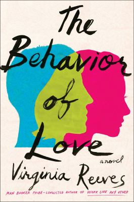 Cover image for The behavior of love : a novel