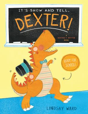 Cover image for It's show and tell, Dexter!