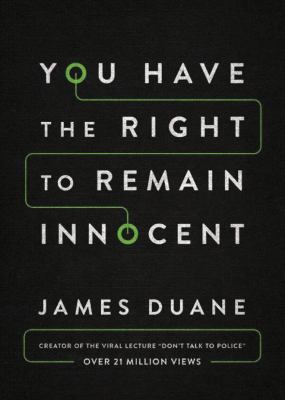 Cover image for You have the right to remain innocent : what police officers tell their children about the Fifth Amendment