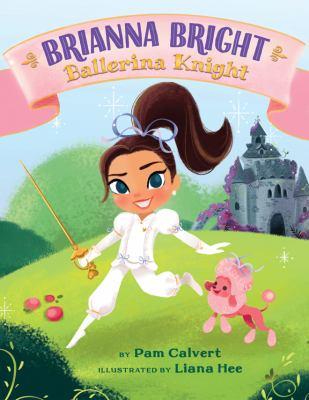 Cover image for Brianna Bright, ballerina knight