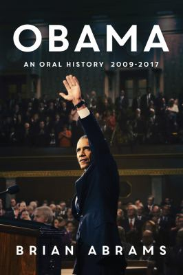 Cover image for Obama : an oral history 2009-2017