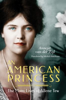 Cover image for An American princess : the many lives of Allene Tew