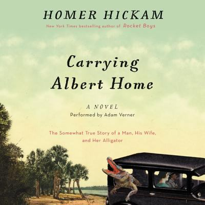 Cover image for Carrying Albert home : the somewhat true story of a man, his wife, and her alligator
