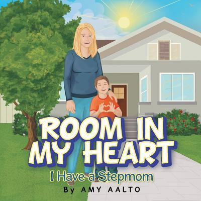 Cover image for Room in my heart : I have a stepmom