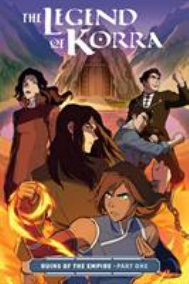 Cover image for The legend of Korra. Ruins of the empire. Part one