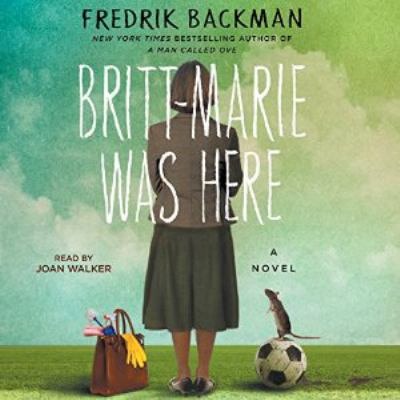 Cover image for Britt-Marie was here : a novel
