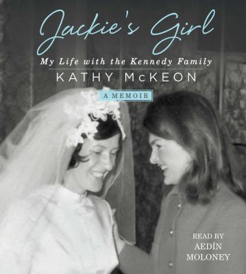 Cover image for Jackie's girl : my life with the Kennedy family
