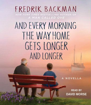 Cover image for And every morning the way home gets longer and longer : a novella