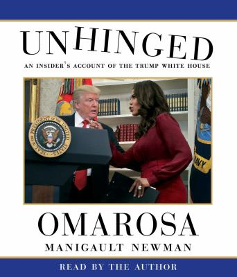 Cover image for Unhinged  : an insider's account of theTrump White House
