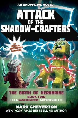 Cover image for Attack of the shadow-crafters : an unofficial minecrafter's adventure