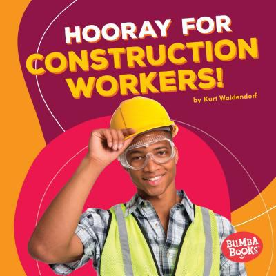 Cover image for Hooray for construction workers!