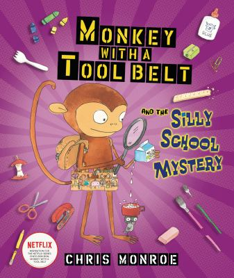 Cover image for Monkey with a tool belt and the silly school mystery