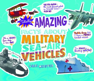 Cover image for Totally amazing facts about military sea and air vehicles