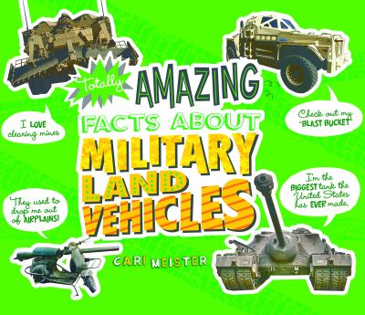Cover image for Totally amazing facts about military land vehicles