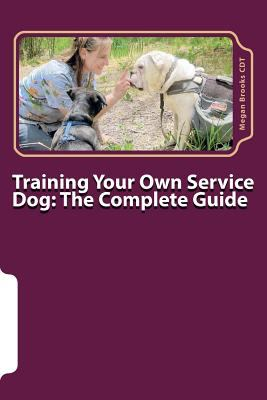 Cover image for Training your own service dog : the complete guide