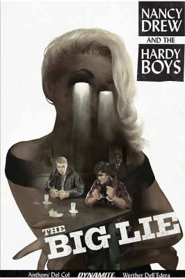Cover image for Nancy Drew and the Hardy Boys. The big lie