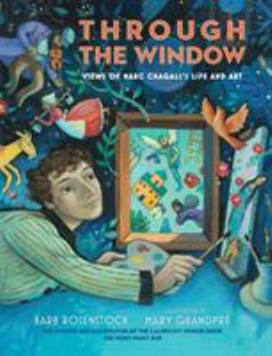 Cover image for Through the window : views of Marc Chagall's life and art