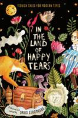 Cover image for In the land of happy tears : Yiddish tales for modern times