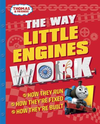 Cover image for The way little engines work : how they run, how they're fixed, how they're built